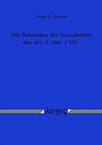 Download Die Schranken Der Grundrechte Des Art. 5 ABS. 1 Gg (German Edition) pdf epub