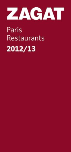 2012/13 Paris Restaurants (Zagat Survey Paris Restaurants)