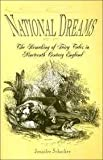 National Dreams : The Remaking of Fairy Tales in Nineteenth-Century England, Schacker, Jennifer, 0812219066