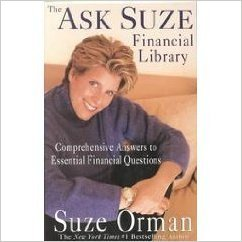 THE ASK SUZE FINANCIAL LIBRARY - 9 book Set (Comprehensive Answers to Essential Questions. Real Estate. Stocks & Bonds. Insurance. Wills & Trusts. Social Security)