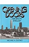img - for Opening Doors: Idioms in English by Zucaro Michael (1992-02-04) Paperback book / textbook / text book