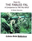 More on the Fabled Fal: a Companion to 'the Fal Rifle'