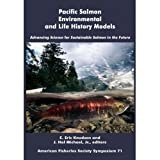 Pacific Salmon Environmental and Life History Models, E. Eric Knudsen and Hal Michael, 1934874094