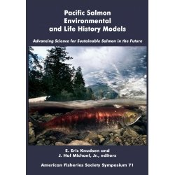 Pacific Salmon Environmental and Life History Models: Advancing Science for Sustainable Salmon in the Future pdf epub