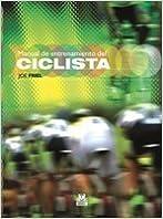 MANUAL DE ENTRENAMIENTO DEL CICLISTA (Bicolor) First edition by Joe. Friel (2011)