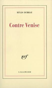 Contre Venise par Debray