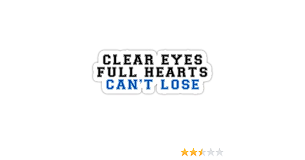 Clear Eyes Full Hearts Can/'t Lose Sports Vinyl Wall Sticker Quote Wall Decor Art