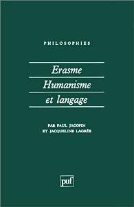 Erasme : Humanisme et Langage par Paul Jacopin