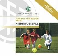Fußball von morgen, Bd.1: Kinderfußball