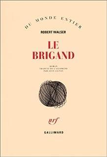 Le brigand : roman, Walser, Robert