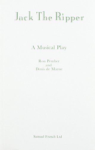 Jack The Ripper - A Melodic Play (Acting Edition)