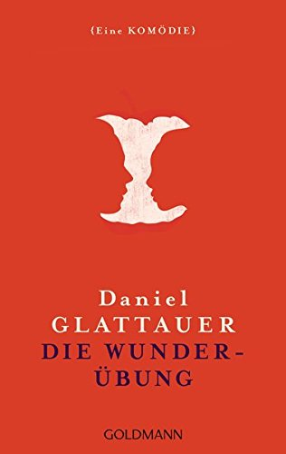 Die Wunderübung: Eine Kömödie (Englisch) Taschenbuch – 18. Januar 2016 Daniel Glattauer Goldmann Verlag 3442482151 FICTION / General
