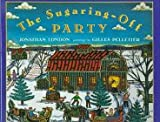 The Sugaring-Off Party, Jonathan London, 0525451870