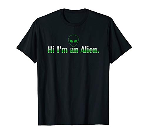 Hi I'm An Alien T-Shirt Funny Alien Inter terrestrial Space ()