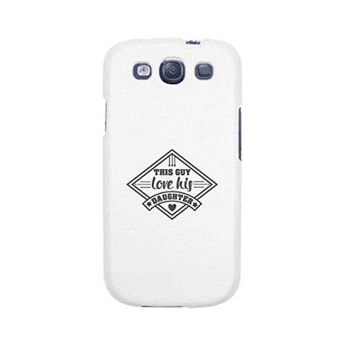 365 Printing This Guy Love His Daughter Galaxy 3 Case Fathers Day Gift From Wife