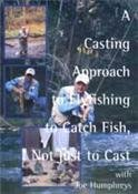(A CASTING APPROACH TO FLYFISHING TO CATCH FISH, NOT JUST TO CAST (Fly Fishing Tutorial DVD))