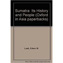 Sumatra: Its history and people