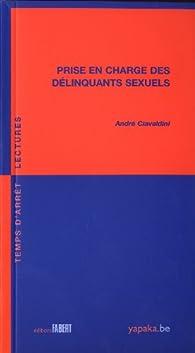Prise en charge des délinquants sexuels par André Ciavaldini