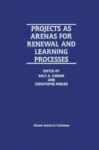 Projects as Arenas for Renewal and Learning Processes