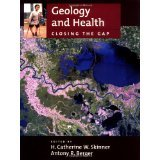 Geology and Health: Closing the Gap [HARDCOVER] [2003] [By H. Catherine W. Skinner(Editor)]