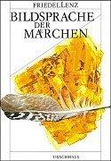 Bildsprache der Märchen Taschenbuch – 2012 Friedel Lenz Bildsprache der Märchen Urachhaus 3878381484