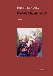 Rue du Chemin Vert, Dury, Michel-Olivier