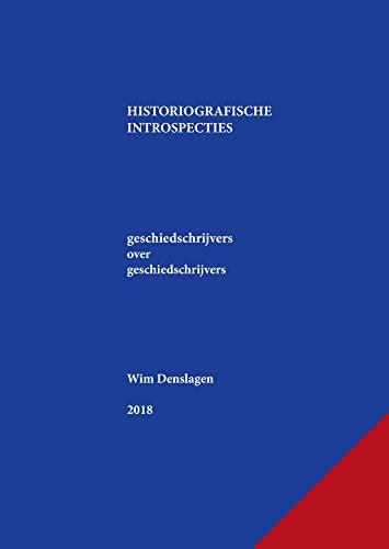 Historiografische introspecties (Dutch Edition) por Wim Denslagen