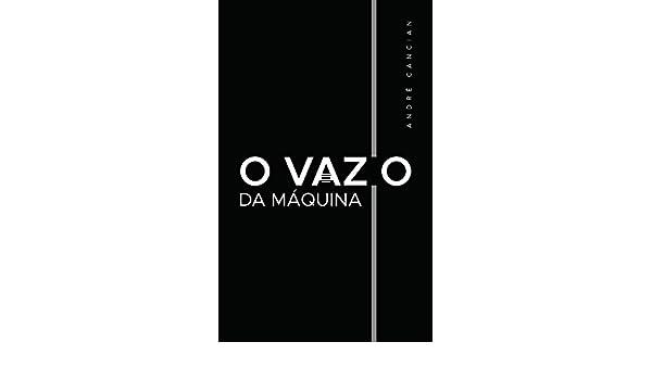 O vazio da mquina niilismo e outros abismos trilogia do nada outros abismos trilogia do nada livro 2 portuguese edition kindle edition by andr cancian politics social sciences kindle ebooks amazon fandeluxe Choice Image