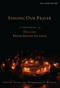 Singing Our Prayer (Full Score) By Tom Witt. For Choir. Full Score. Published By Augsburg Fortress.