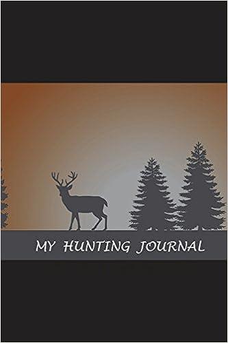 Descargar Libro My Hunting Journal, Journal For Men De PDF A PDF