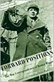 Forward Positions, BIGART HOMER, Homer Bigart, 1557282579