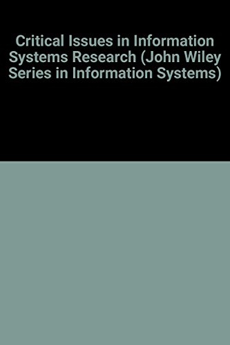 Critical Issues in Information Systems Research (John Wiley Series in Information Systems)