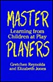 Master Players, Reynolds, Gretchen and Jones, Elizabeth, 0807735825