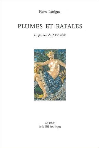 Livre Plumes et rafales : La passion du XVIe siècle pdf ebook