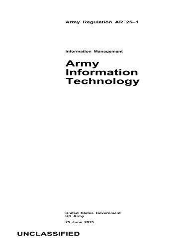 Army Regulation AR 25-1 Army Information Technology 25 June 2013