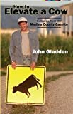 How to Elevate a Cow, John Gladden, 1590987276