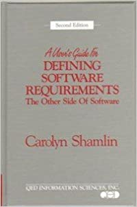 A User's Guide for Defining Software Requirements: The Other Side of Software