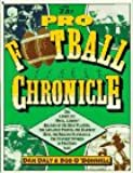 The Pro Football Chronicle: The Complete (Well Almost Record of the Best Players, the Greatest Photos, the Hardest Hits, the Biggest Scandals and T)