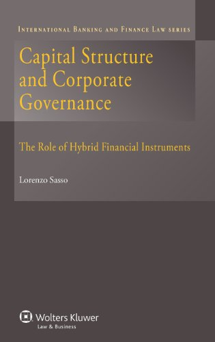 Capital Structures and Corporate Governance: The Role of Hybrid Financial Instruments (International Banking and Finance Law)