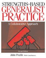 Strengths-Based Generalist Practice -Text Only (2nd, 05) by Poulin, John [Paperback (2004)]