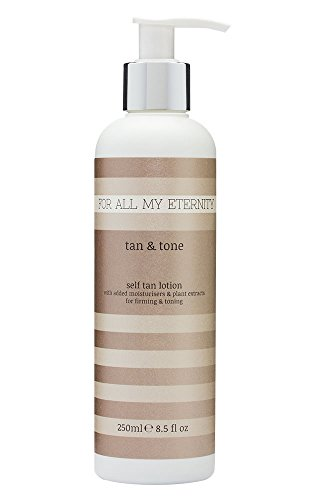 For All My Eternity Tan & Tone Sunless Tan Lotion TOP-SELLING Super-Firming Self Tan Lotion Cream with Added Moisturizers & Plant Extracts for Firming and Toning. Best-selling UK Luxury Beauty - Luxury Top Uk Brands