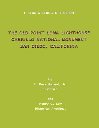 Download Historic Structure Report The Old Point Loma Lighthouse Cabrillo National Monument San Diego, California pdf