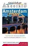 amsterdam amsterdam travel guide guia de viaje practica guias arcoiris spanish edition