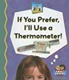 If You Prefer, I'll Use a Thermometer