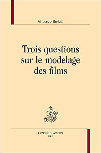 Trois questions sur le modelage des films. epub, pdf