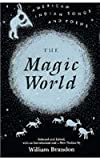 The Magic World : American Indian Songs and Poems, Brandon, William, 0821409913