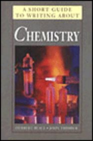 A Short Guide to Writing About Chemistry (Short Guide Series)
