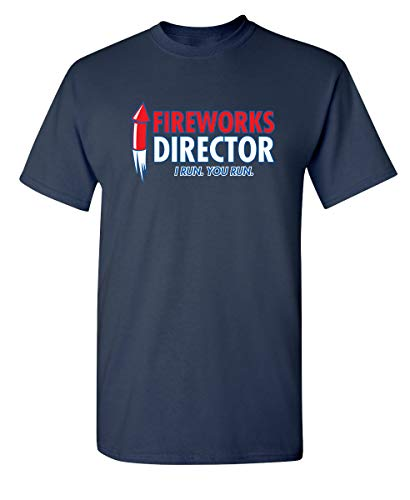 Fireworks Director Graphic Novelty Sarcastic Funny T Shirt 2XL Navy]()