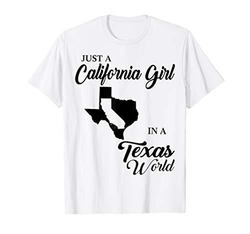 (Just a California girl in a Texas world t shirt)