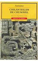 Chilam Balam de Chumayel/Chilam Balam of Chumayel (Cronicas de America) (Spanish Edition)